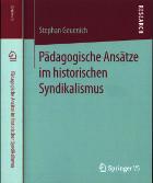 Stephan Geuenich Pädagogische Ansätze im historischen Syndikalismus