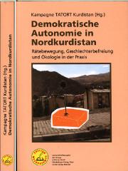 DEMOKRATISCHE AUTONOMIE IN NORDKURDISTAN Rätebewegung, Geschlechterbefreiung und Ökologie in der Praxis