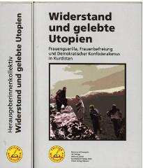 HerausgeberInnenkollektiv WIDERSTAND UND GELEBTE UTOPIEN Frauenguerilla, Frauenbefreiung und demokratischer Konföderalismus in Kurdistan